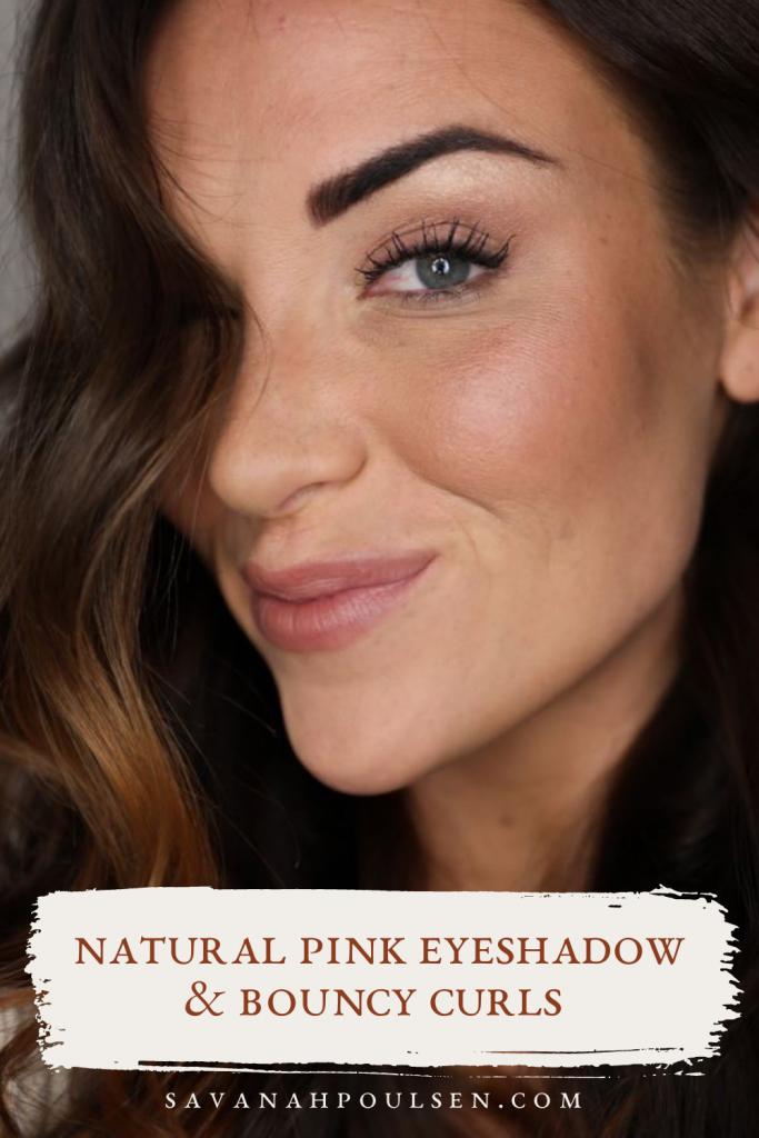 Natural Pink Eyeshadow Look and Bouncy Curls